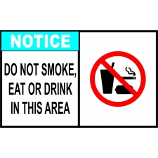 Notice Sign - Do Not Smoke Eat Or Drink In This Area