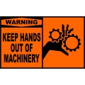 Warning Sign - Keep Hands Out Of Machinery