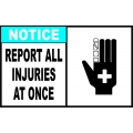 Notice Sign - Report All Injuries At Once