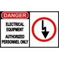 Danger Sign - Electrical Equipment Authorized Personnel Only