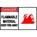Danger Sign - Flammable Material Keep Fire Away