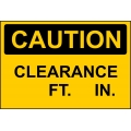 Caution Sign - Clearance X FT. X IN.