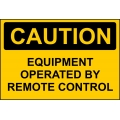 Caution Sign - Equipment Operated By Remote Control