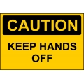 Caution Sign - Keep Hands Off
