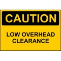 Caution Sign - Low Overhead Clearance