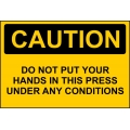 Caution Sign - Do Not Put Your Hands In This Press Under Any Condition