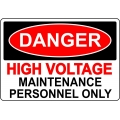 Danger Sign - High Voltage Maintenance Personnel Only