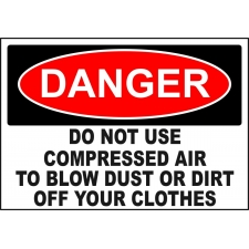 Danger Sign - Do Not Use Compressed Air To Blow Dust Or Dirt Off...