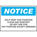 Notice Sign - Help Keep This Fountain Clean And Sanitary Do Not Use...
