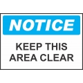Notice Sign - Keep This Area Clear