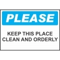 Please Sign - Keep This Place Clean And Orderly