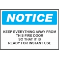 Notice Sign - Keep Everything Away From This Fire Door So That It...