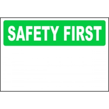 Safety First Sign - Custom Sign
