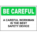 Be Careful Sign - A Careful Workman Is The Best Safety Device