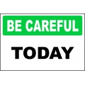 Be Careful Sign - Today