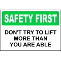 Safety First Sign - Don't Try To Lift More Than You Are Able