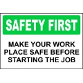 Safety First Sign - Make Your Work Place Safe Before Starting The Job