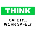 Think Sign - Safety...Work Safely