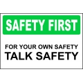 Safety First Sign - For Your Own Safety Talk Safety