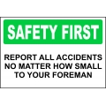Safety First Sign - Report All Accidents No Matter How Small To...