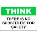 Think Sign - There Is No Substitute For Safety