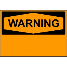 Warning Sign - Custom Sign