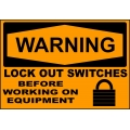 Warning Sign - Lock Out Switches Before Working On Equipment