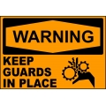 Warning Sign - Keep Guards In Place
