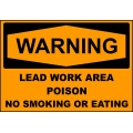 Warning Sign - Lead Work Area Poison No Eating Or Smoking
