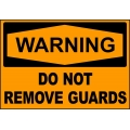 Warning Sign - Do Not Remove Guards