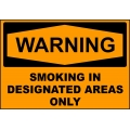 Warning Sign - Smoking In Designated Area Only