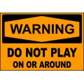 Warning Sign - Do Not Play On Or Around